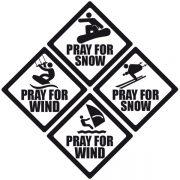 Neue Neue Sticker Serie: Pray for Snow, Wind, Waves.
